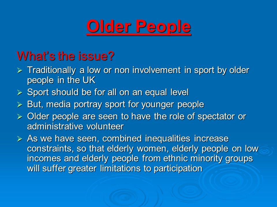 Older People What's the issue