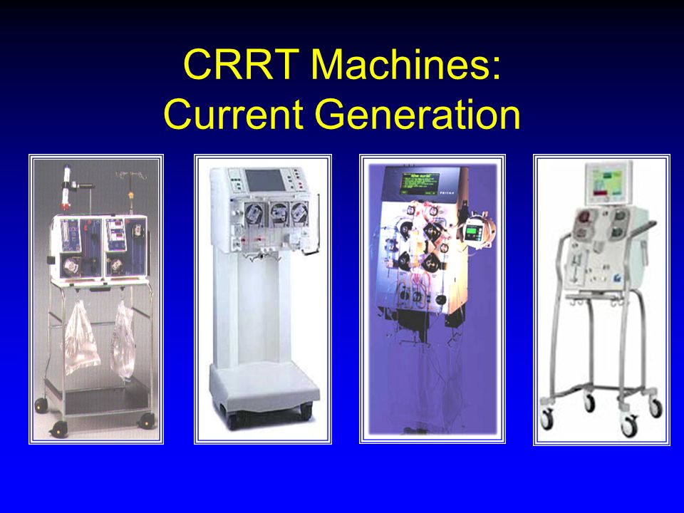 CRRT Machines: Current Generation