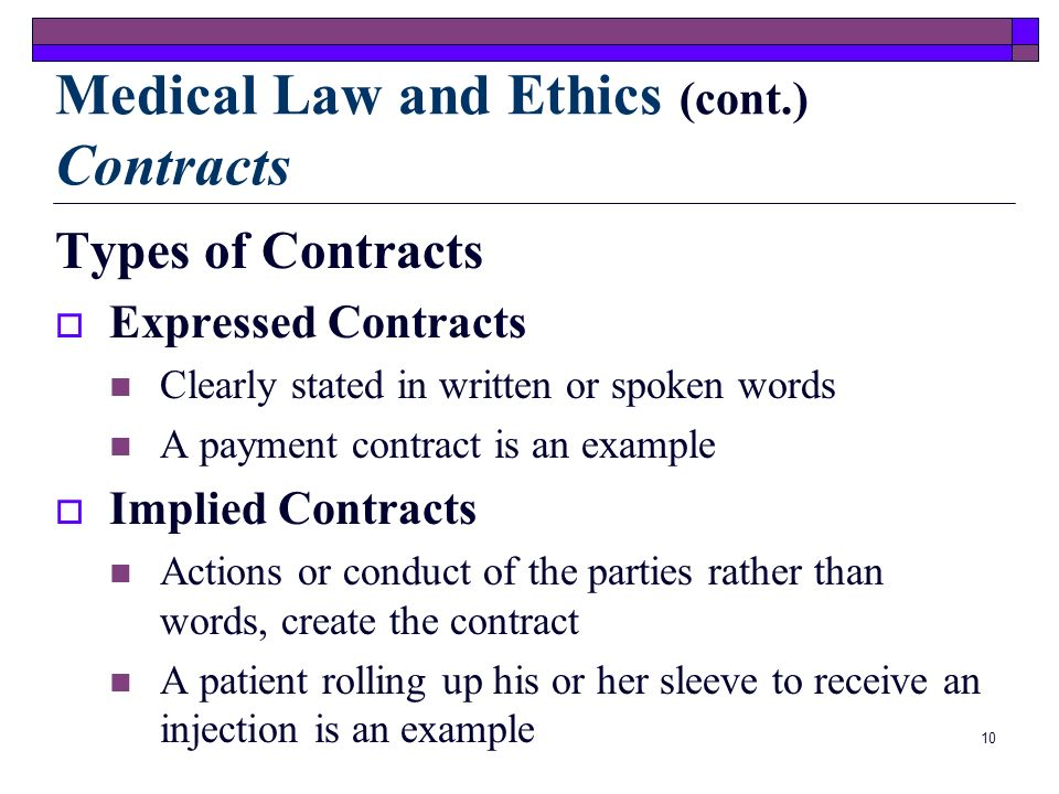 Medical Law and Ethics (cont.) Contracts