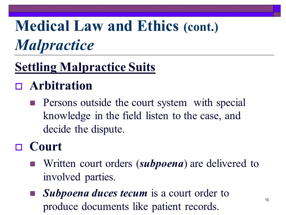 Medical Law and Ethics (cont.) Malpractice