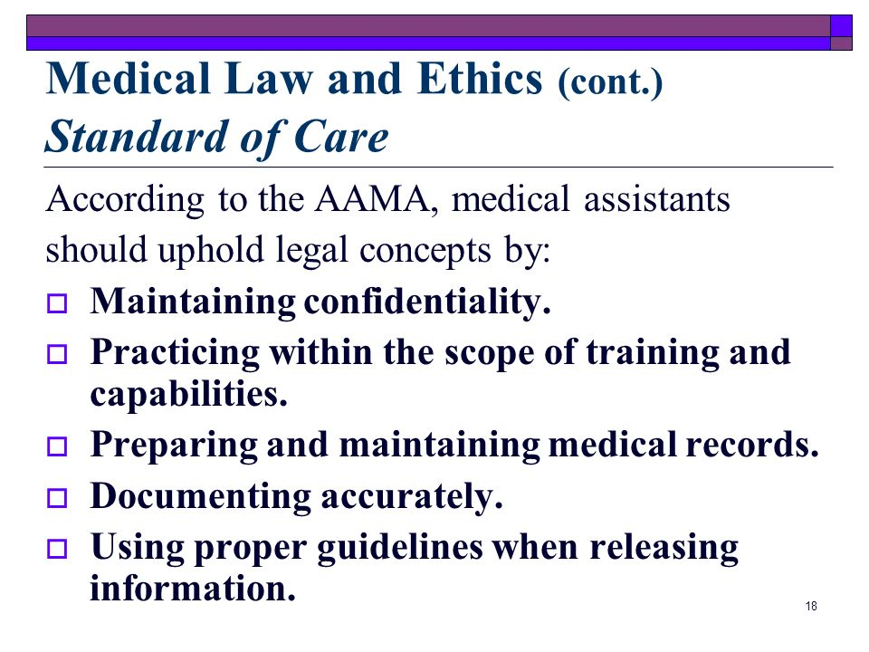 Medical Law and Ethics (cont.) Standard of Care