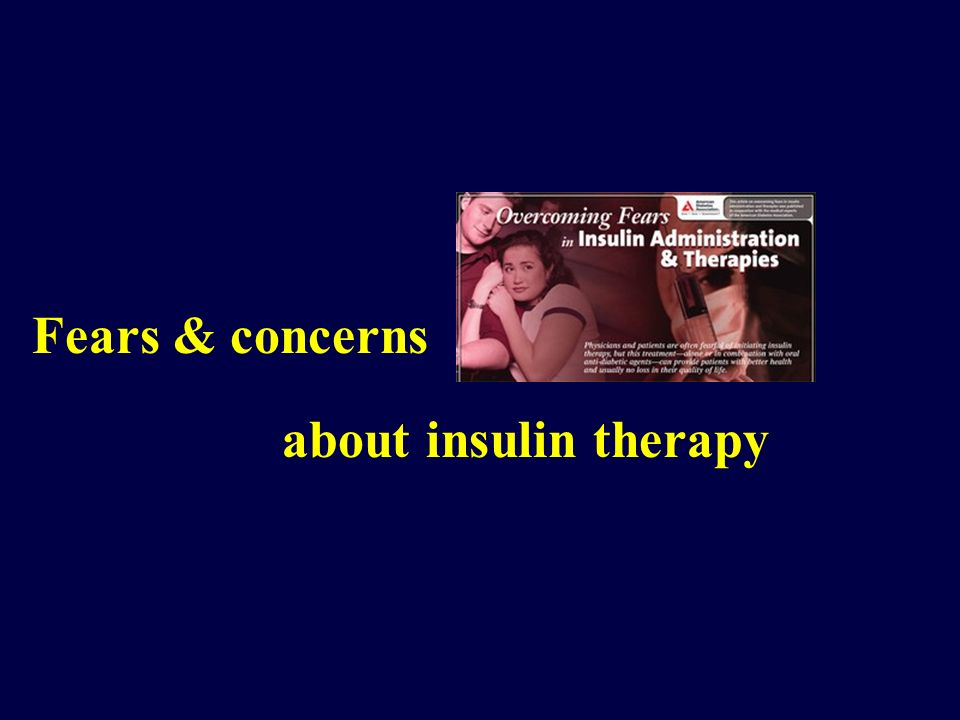 Fears & concerns about insulin therapy