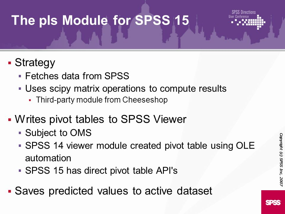 The pls Module for SPSS 15 Strategy Writes pivot tables to SPSS Viewer