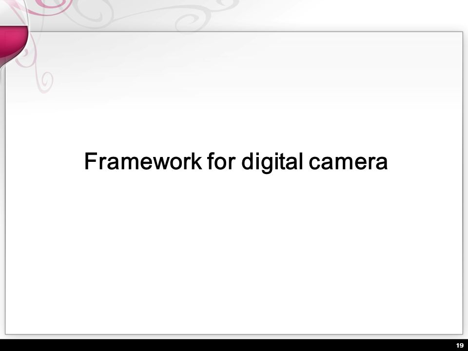 Framework for digital camera