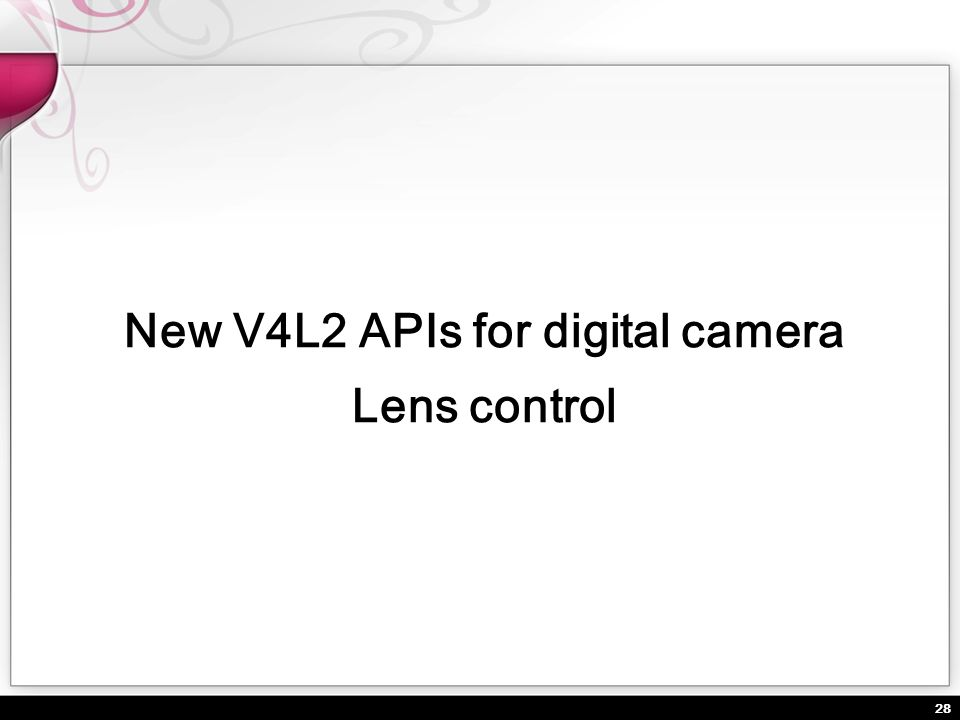 New V4L2 APIs for digital camera Lens control