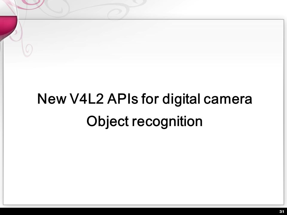 New V4L2 APIs for digital camera Object recognition