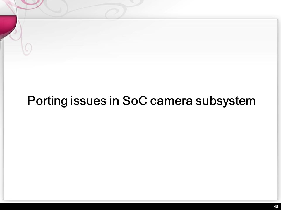 Porting issues in SoC camera subsystem