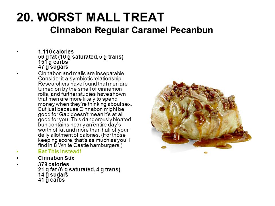 20. WORST MALL TREAT Cinnabon Regular Caramel Pecanbun
