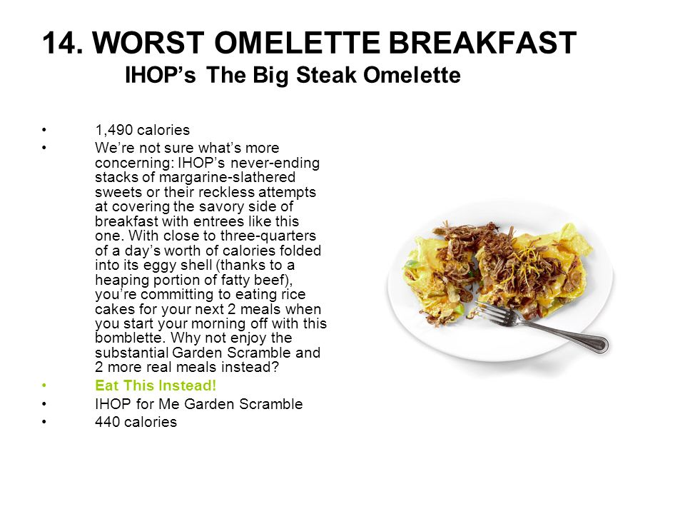 14. WORST OMELETTE BREAKFAST IHOP's The Big Steak Omelette