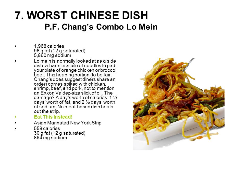 7. WORST CHINESE DISH P.F. Chang's Combo Lo Mein