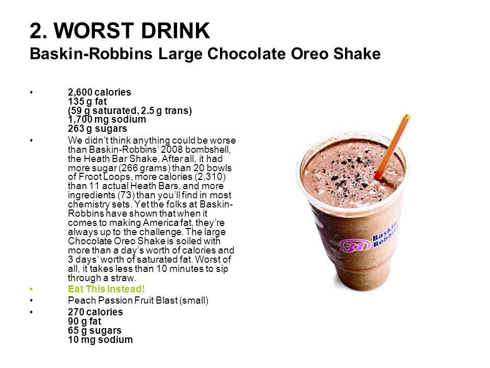 2. WORST DRINK Baskin-Robbins Large Chocolate Oreo Shake
