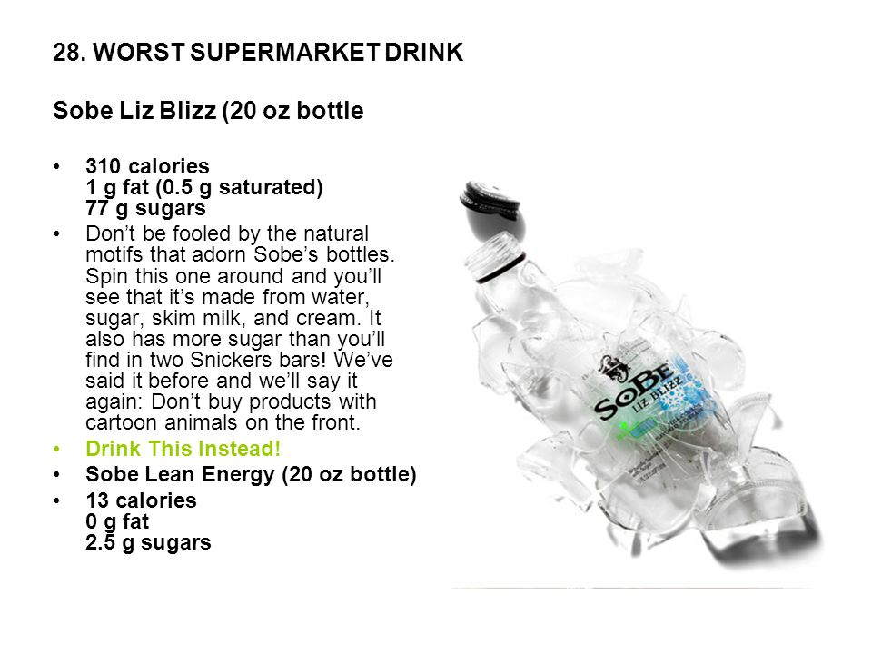 28. WORST SUPERMARKET DRINK Sobe Liz Blizz (20 oz bottle