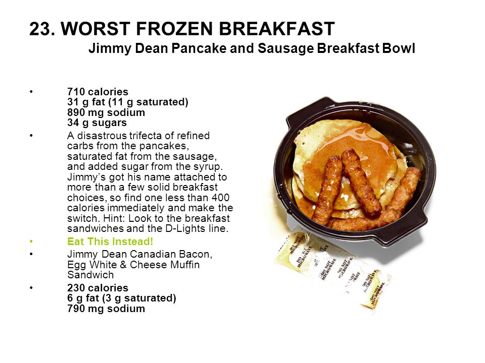 23. WORST FROZEN BREAKFAST Jimmy Dean Pancake and Sausage Breakfast Bowl