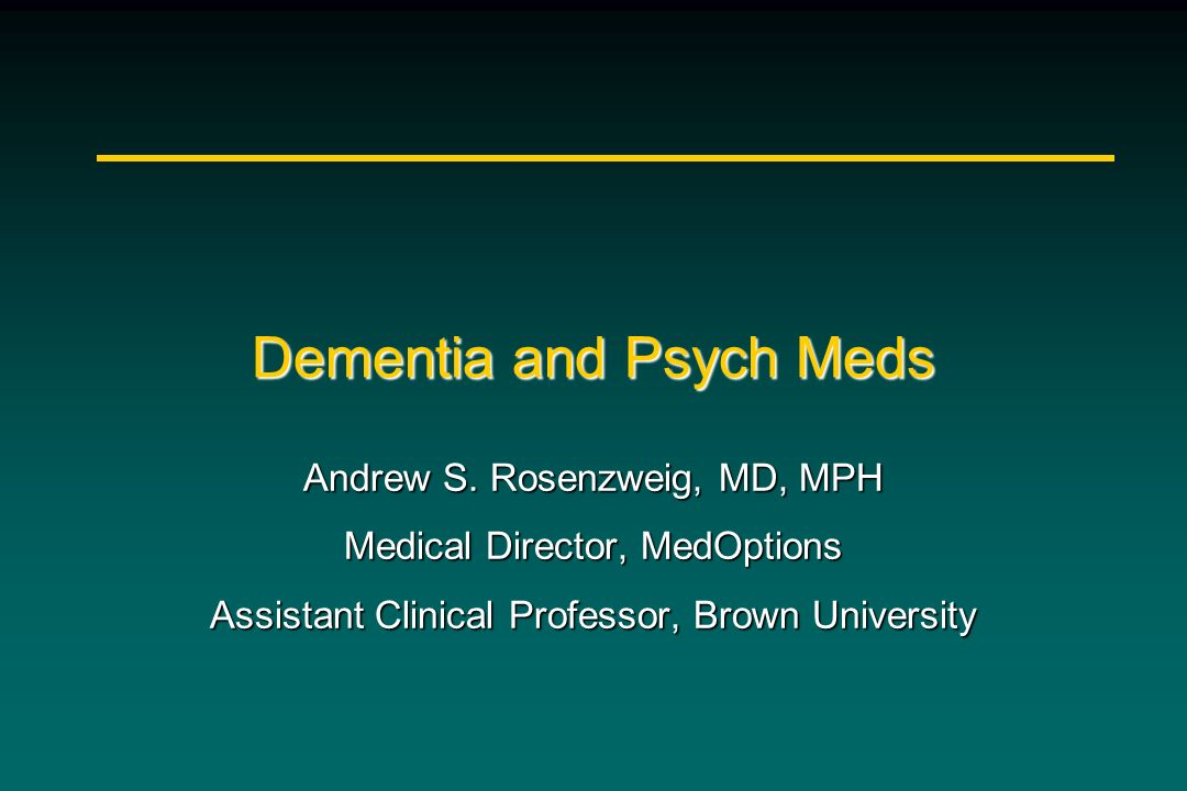 Dementia and Psych Meds