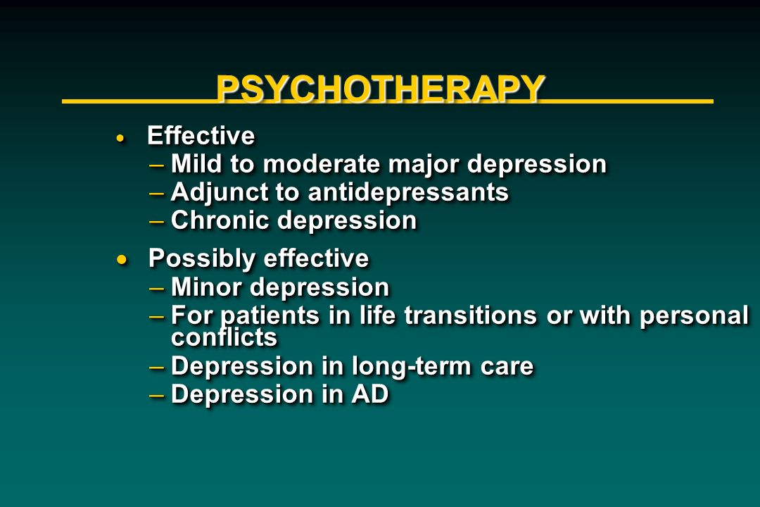 PSYCHOTHERAPY Mild to moderate major depression