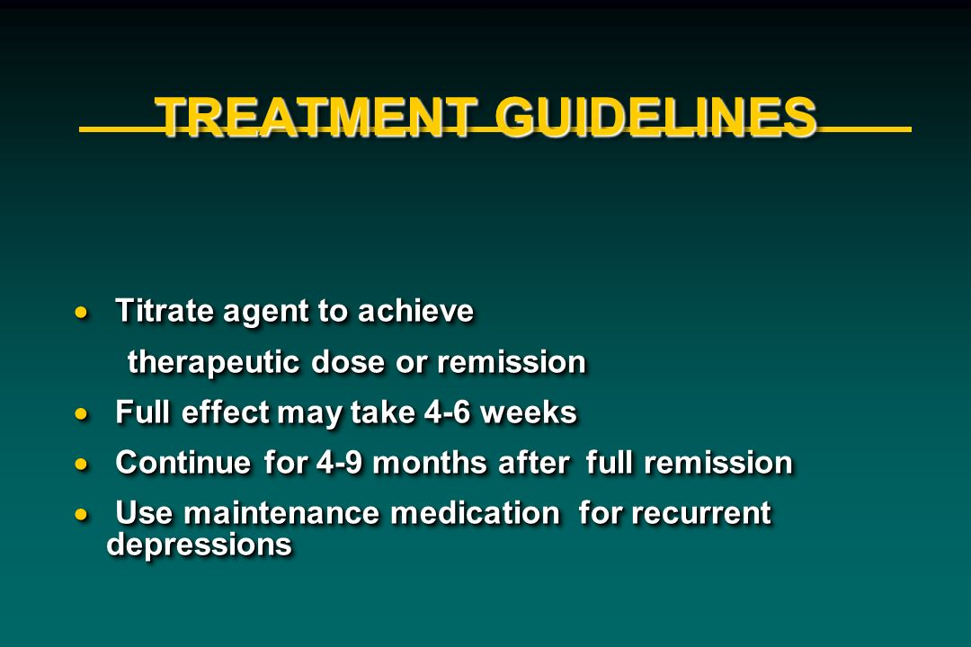 TREATMENT GUIDELINES Titrate agent to achieve