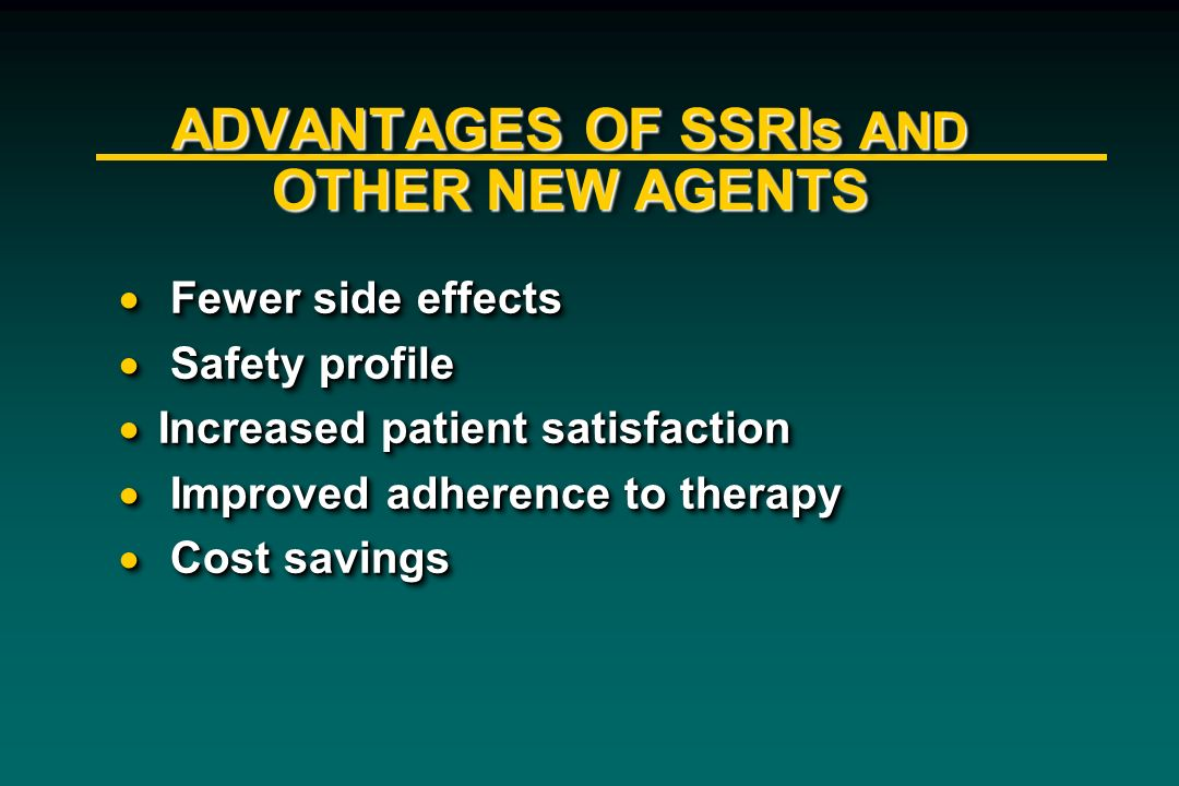 ADVANTAGES OF SSRIs AND OTHER NEW AGENTS