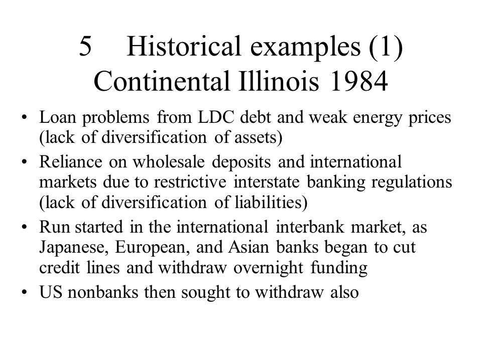 5 Historical examples (1) Continental Illinois 1984