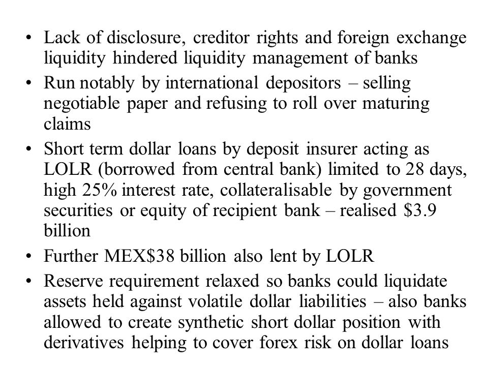 Lack of disclosure, creditor rights and foreign exchange liquidity hindered liquidity management of banks