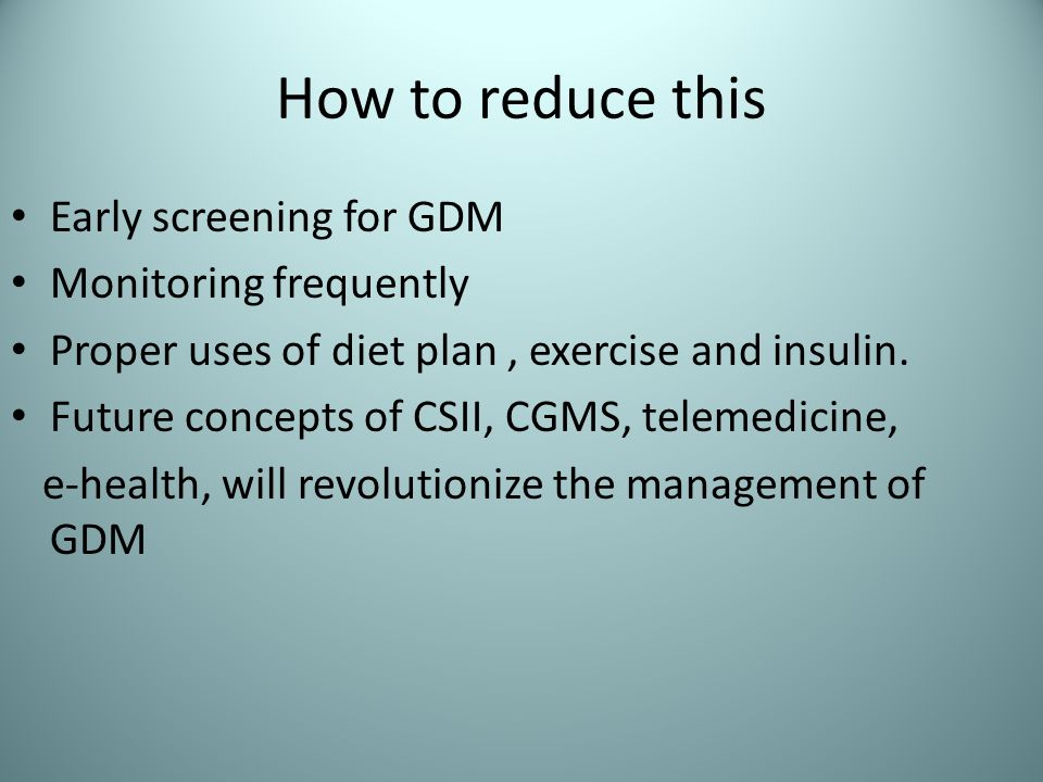 How to reduce this Early screening for GDM Monitoring frequently