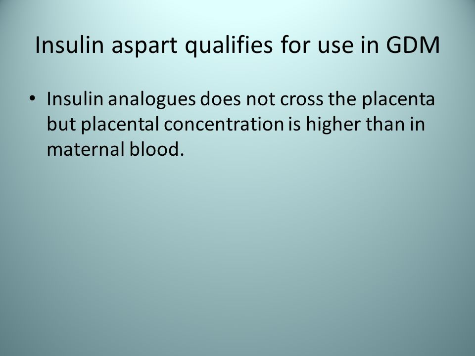 Insulin aspart qualifies for use in GDM