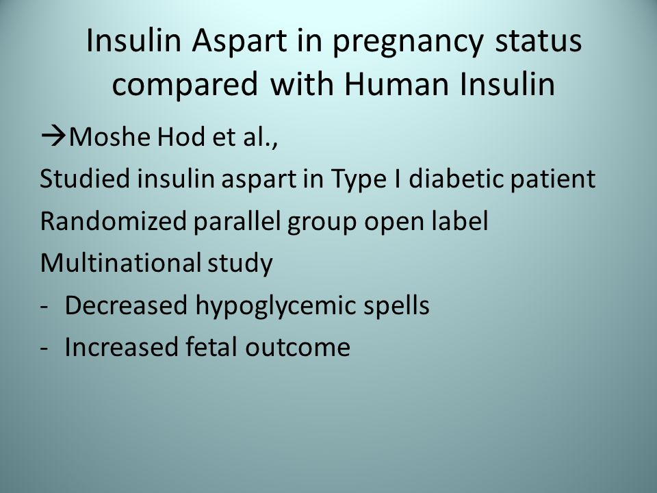 Insulin Aspart in pregnancy status compared with Human Insulin