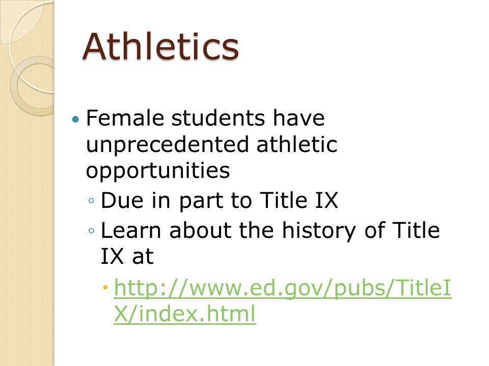 Athletics Female students have unprecedented athletic opportunities