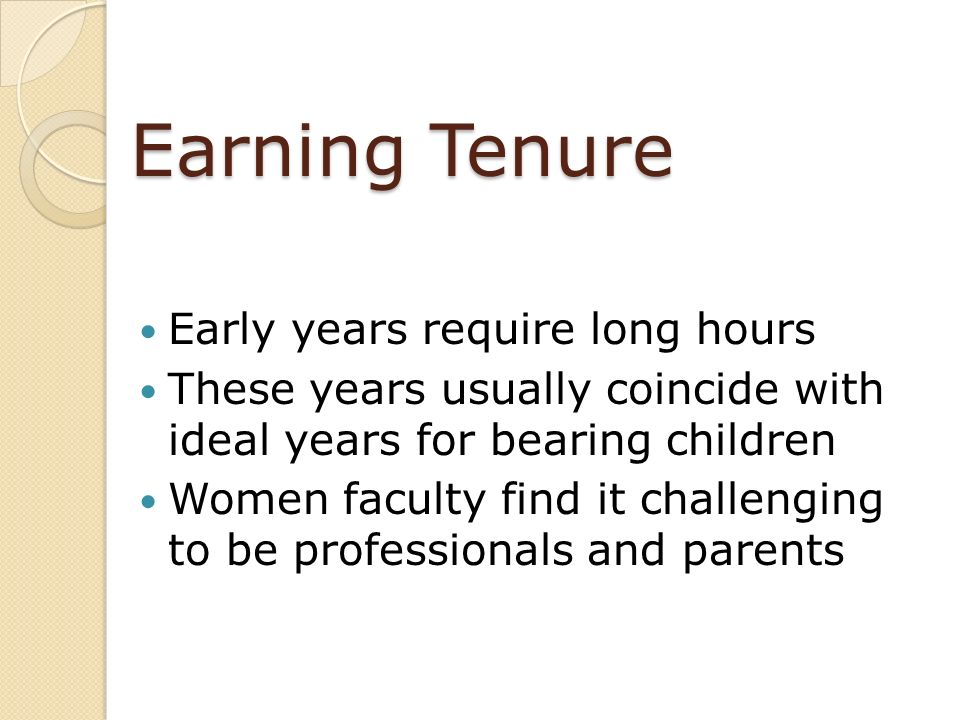 Earning Tenure Early years require long hours