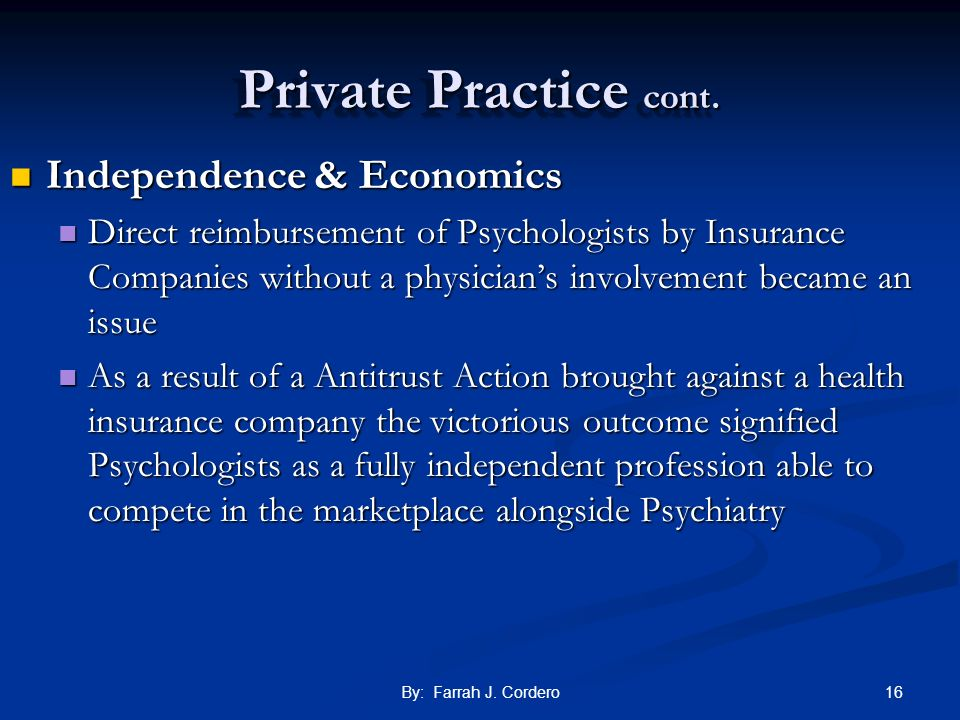 Private Practice cont. Independence & Economics