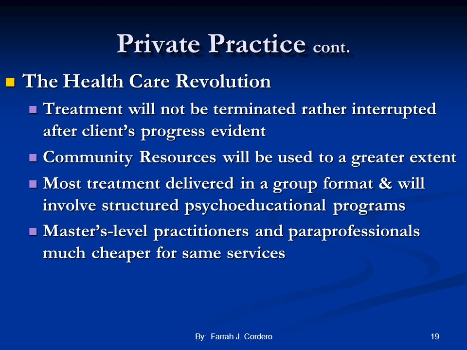 Private Practice cont. The Health Care Revolution