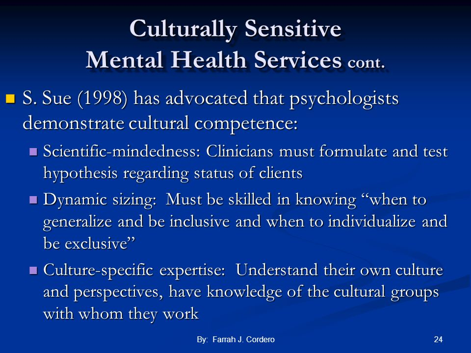 Culturally Sensitive Mental Health Services cont.