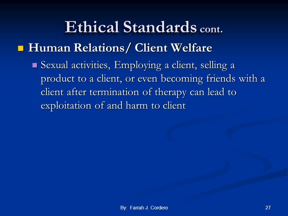 Ethical Standards cont.