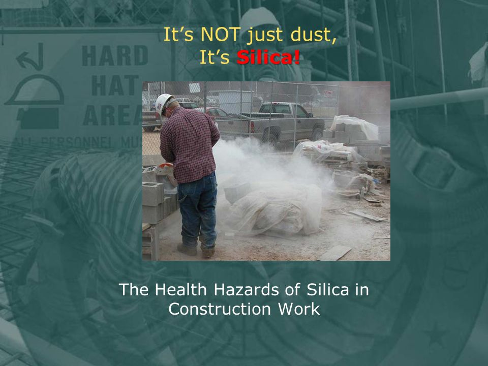 It's NOT just dust, It's Silica!