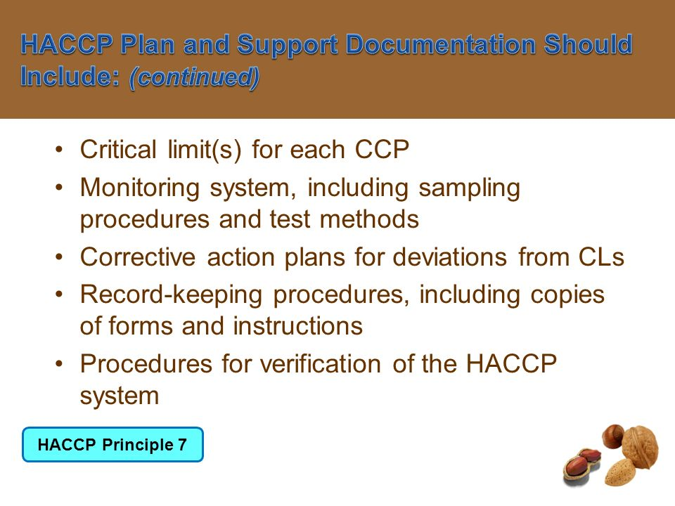 HACCP Plan and Support Documentation Should Include: (continued)
