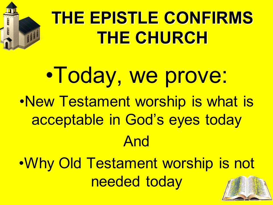 THE EPISTLE CONFIRMS THE CHURCH