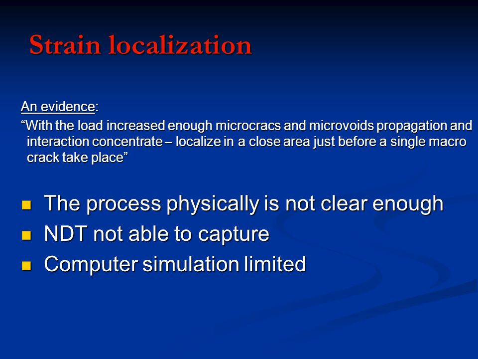Strain localization The process physically is not clear enough