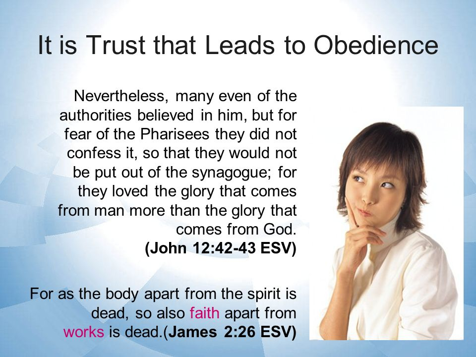 It is Trust that Leads to Obedience