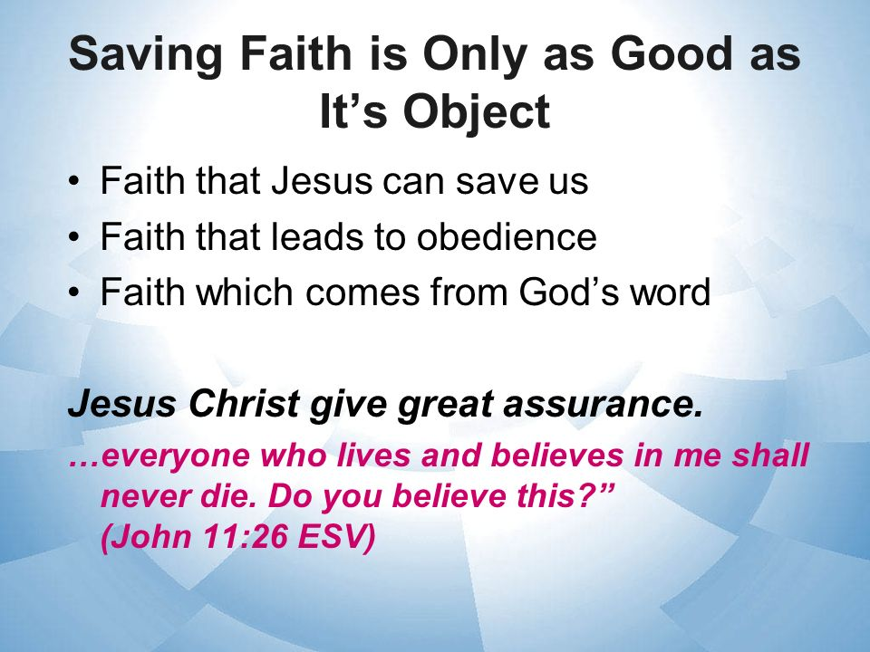 Saving Faith is Only as Good as It's Object