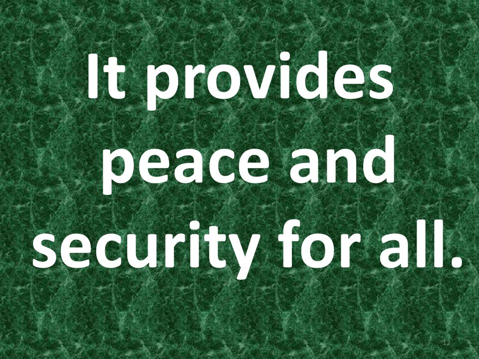 It provides peace and security for all.