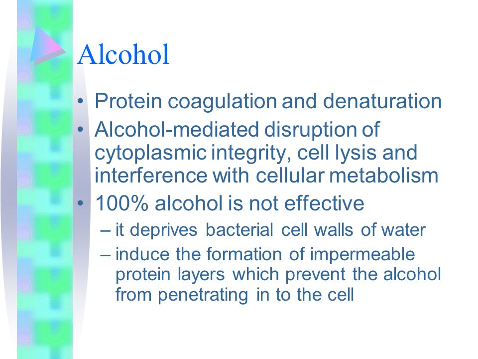 Alcohol Protein coagulation and denaturation
