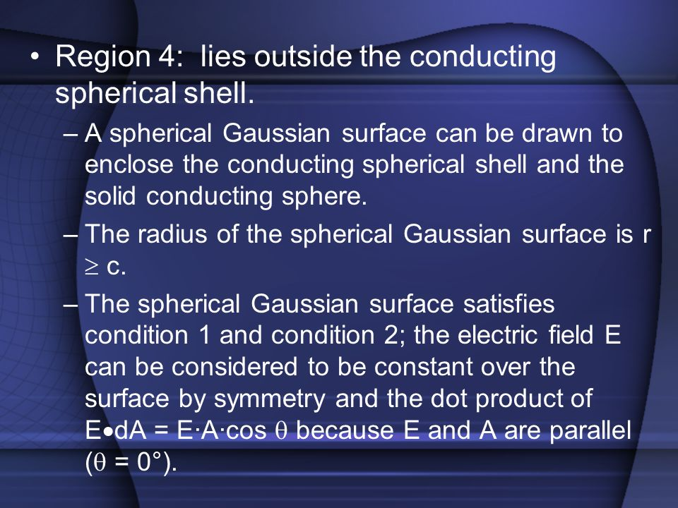 Region 4: lies outside the conducting spherical shell.