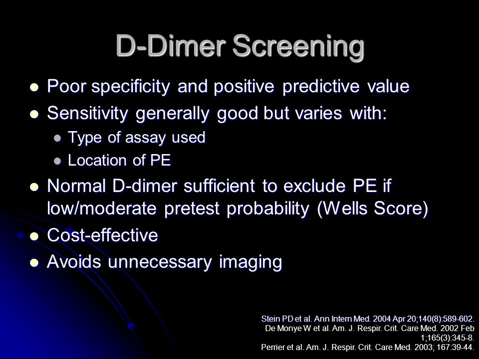 D-Dimer Screening Poor specificity and positive predictive value