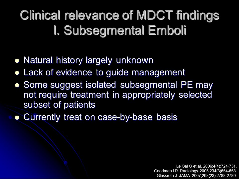 Clinical relevance of MDCT findings I. Subsegmental Emboli