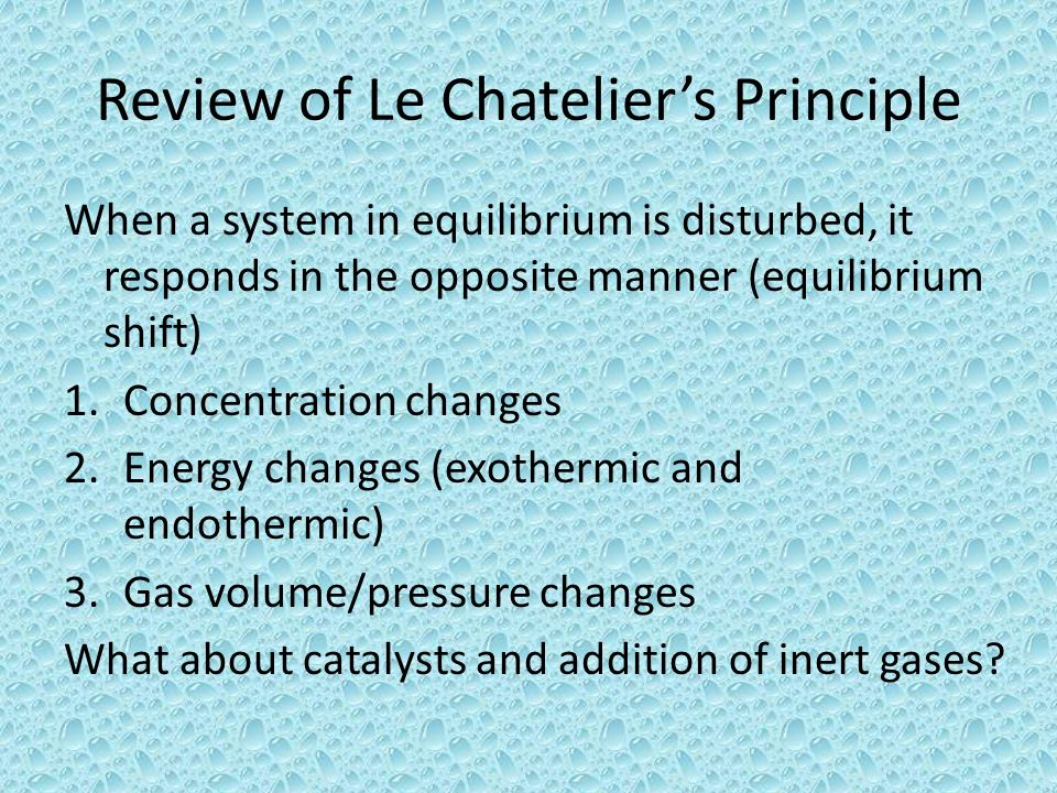 Review of Le Chatelier's Principle