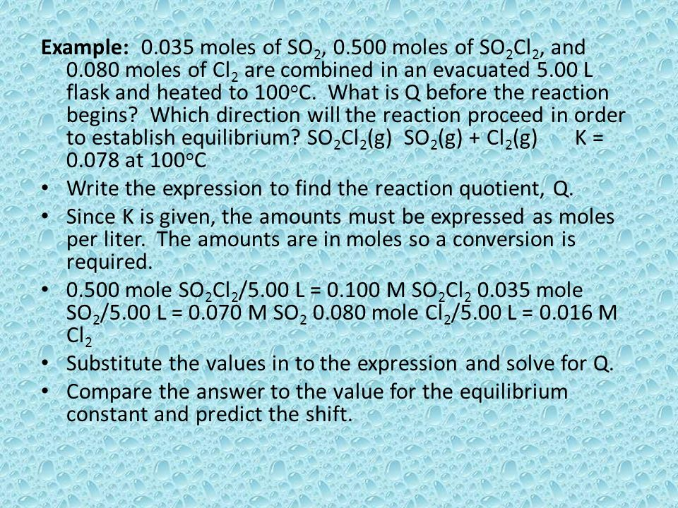 Example: 0. 035 moles of SO2, 0. 500 moles of SO2Cl2, and 0