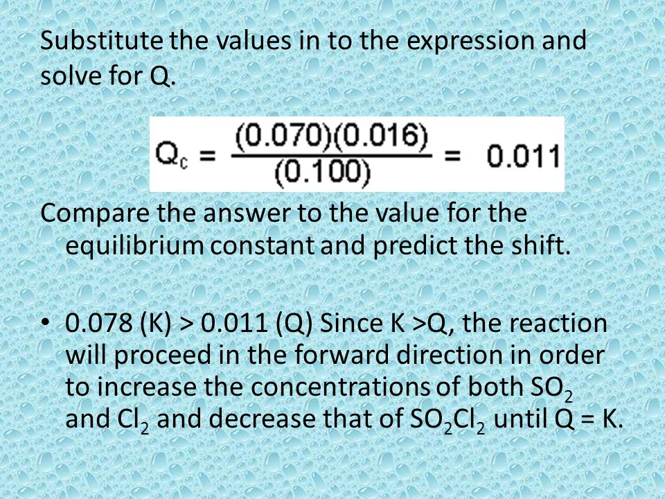 Substitute the values in to the expression and solve for Q.
