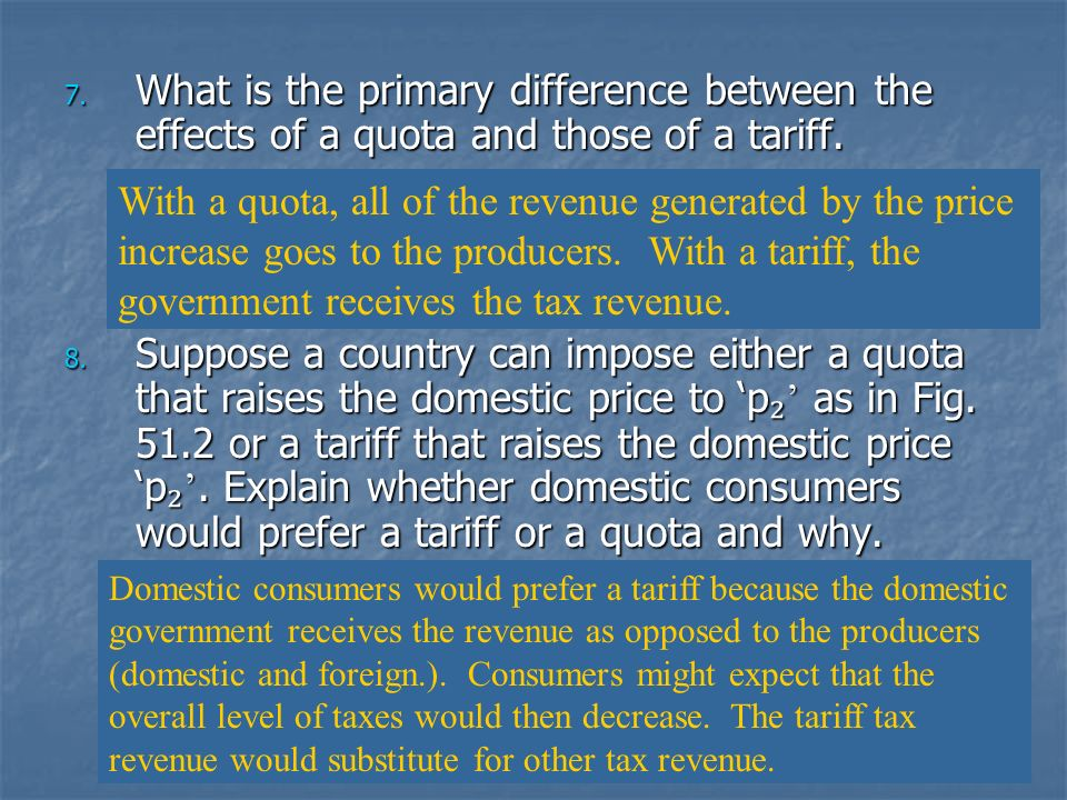 What is the primary difference between the effects of a quota and those of a tariff.