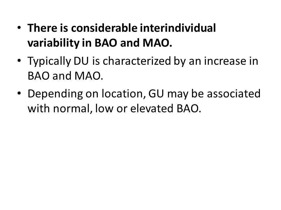 There is considerable interindividual variability in BAO and MAO.