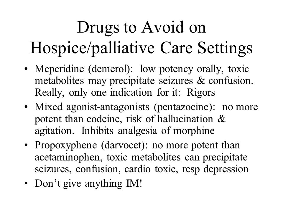 Drugs to Avoid on Hospice/palliative Care Settings