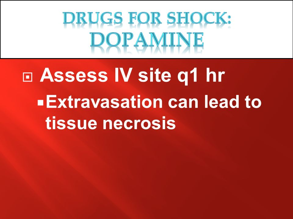 Drugs for SHOCK: DOPAMINE